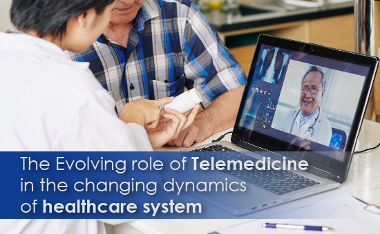 The Evolving role of Telemedicine in the changing dynamics of healthcare system