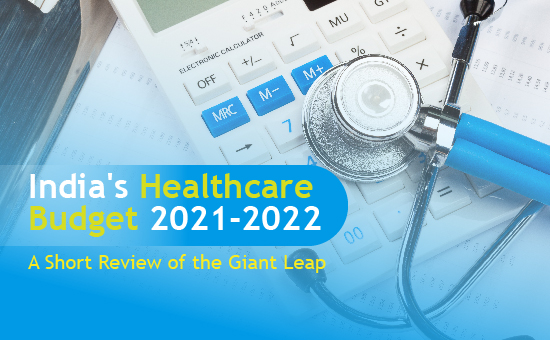 India's Healthcare Budget 2021-2022: A Short Review of the Giant Leap